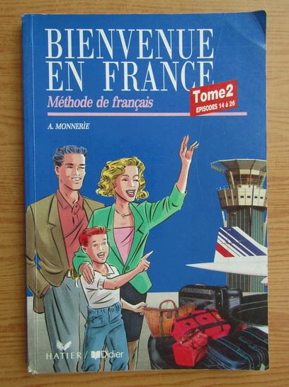Anticariat: Annie Monnerie - Bienvenue en france, volumul 2