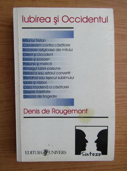 Anticariat: Denis de Rougemont - Iubirea si Occidentul