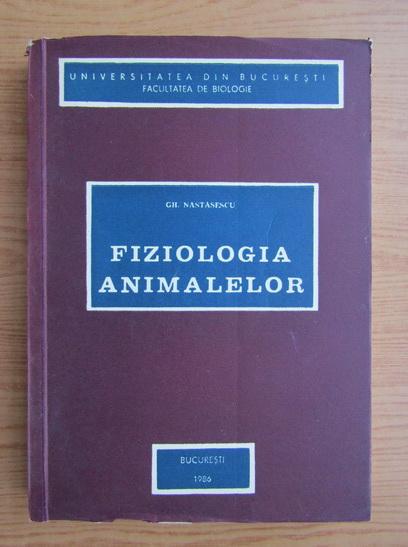 Anticariat: Gh. Nastasescu - Fiziologia animalelor