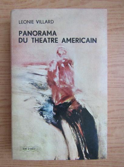 Anticariat: Leonie Villard - Panorama du theatre americain