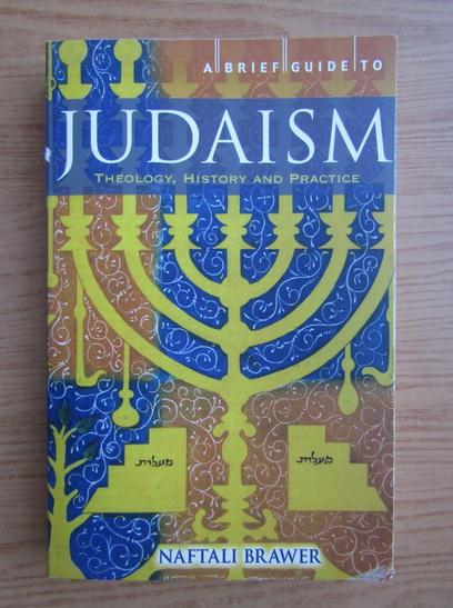 Anticariat: Naftali Brawer - A brief guide to judaism