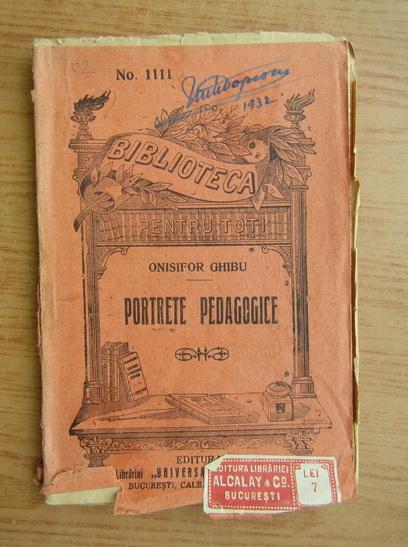 Anticariat: Onisifor Ghibu - Portrete pedagogice (1930)