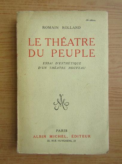 Anticariat: Romain Rolland - Le theatre du peuple (1926)