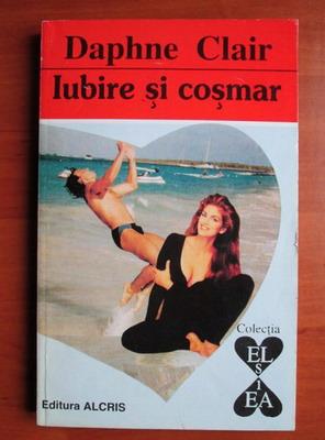 Anticariat: Daphne Clair - Iubire si cosmar