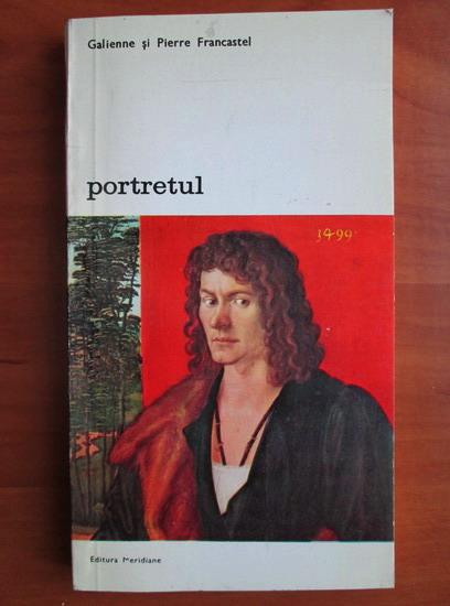 Anticariat: Galienne si Pierre Francastel - Portretul