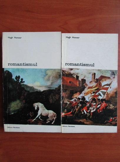 Anticariat: Hugh Honour - Romantismul (2 volume)