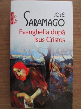 Anticariat: Jose Saramago - Evanghelia dupa Isus Cristos (Top 10+)