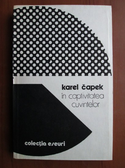Anticariat: Karel Capek - In captivitatea cuvintelor