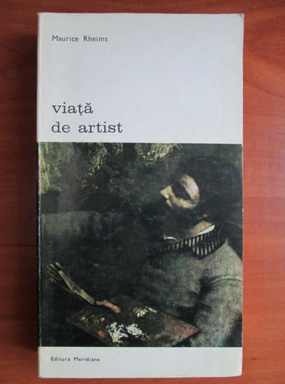 Anticariat: Maurice Rheims - Viata de artist