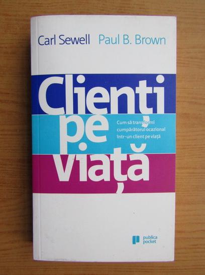 Anticariat: Carl Sewell - Clienti pe viata