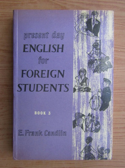 Anticariat: E. Frank Candlin - Present day english for foreign students (volumul 3)