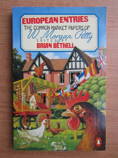Anticariat: European entries. The common market papers of W. Morgan Petty