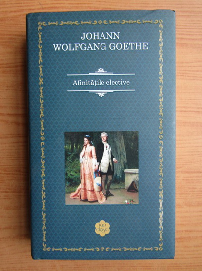 Anticariat: Johann Wolfgang Goethe - Afinitatile elective