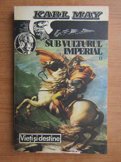 Anticariat: Karl May - Sub vulturul imperial (volumul 2)