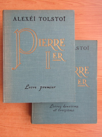 Anticariat: Alexei Tolstoi - Pierre 1er (2 volume)