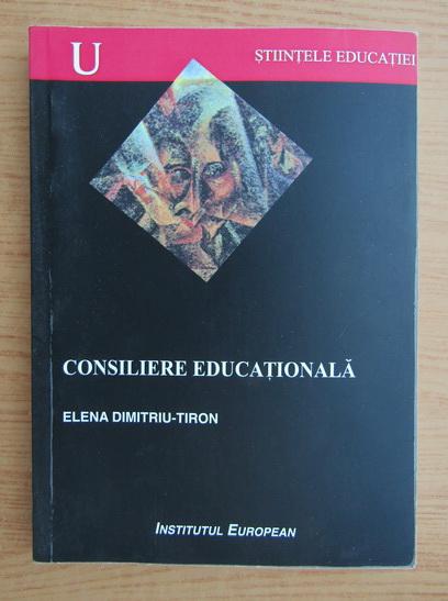 Anticariat: Elena Dimitriu-Tiron - Consiliere educationala