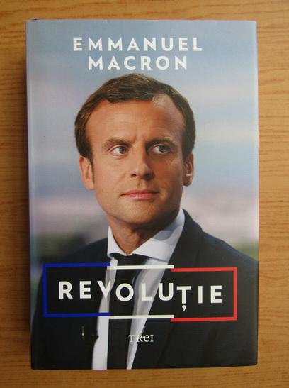 Anticariat: Emmanuel Macron - Revolutie