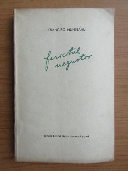 Anticariat: Francisc Munteanu - Fericitul negustor