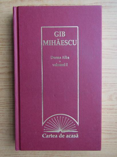 Anticariat: Gib Mihaescu - Donna Alba (volumul 1)