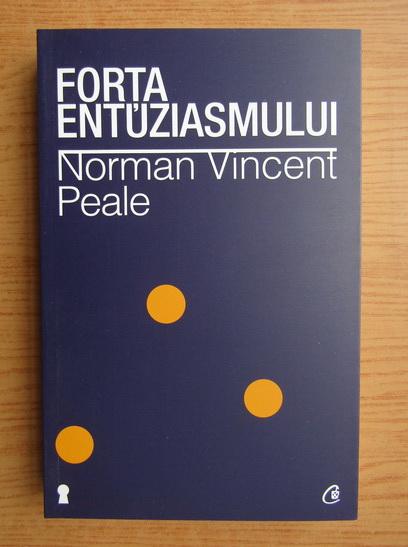 Anticariat: Norman Vincent Peale - Forta entuziasmului