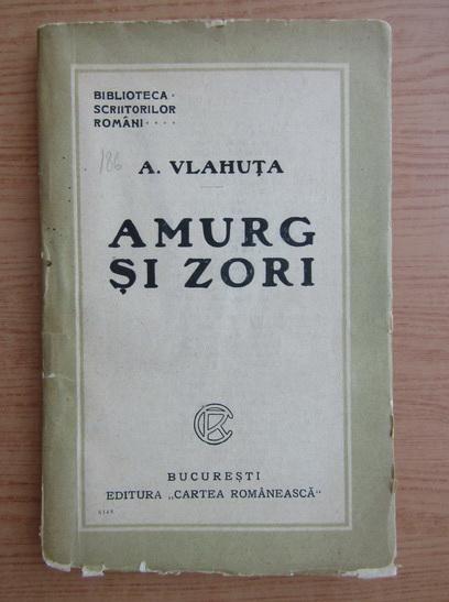Anticariat: Alexandru Vlahuta - Amurg si zori (1948)