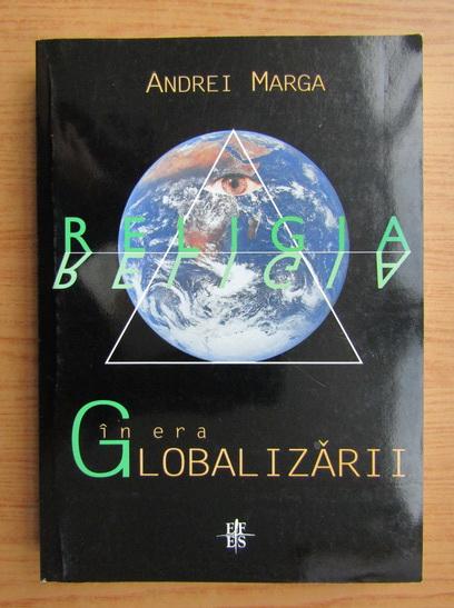 Anticariat: Andrei Marga - Religia in era globalizarii