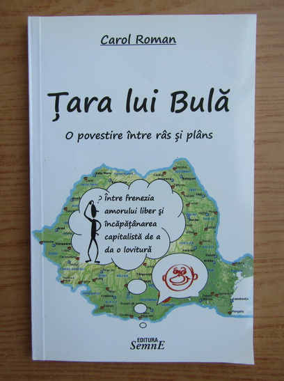 Anticariat: Carol Roman - Tara lui Bula. O povestire intre ras si plans