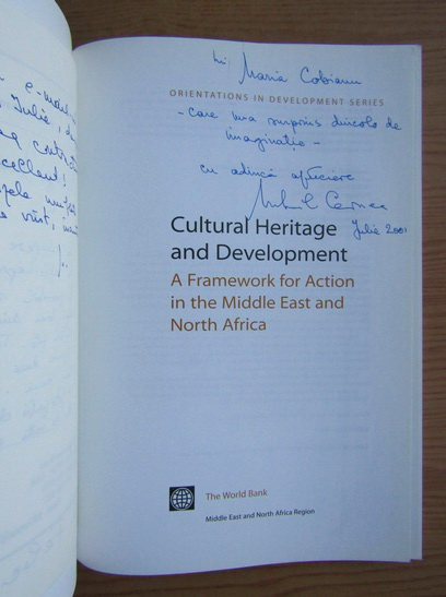Anticariat: Cultural Heritage and Development. A framework for action in the Middle East and North Africa (cu autograful lui Michael M. Cernea)