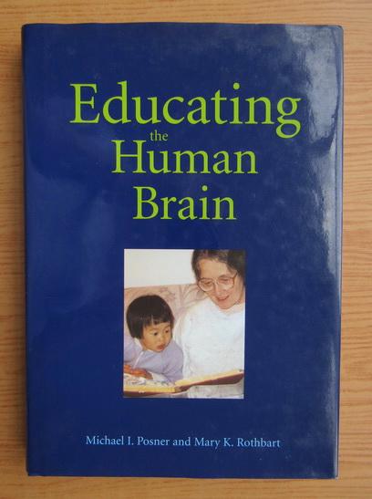 Anticariat: Michael Posner - Educating the human brain