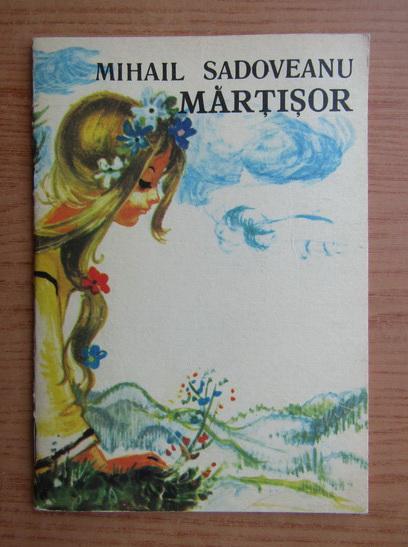 Anticariat: Mihail Sadoveanu - Martisor