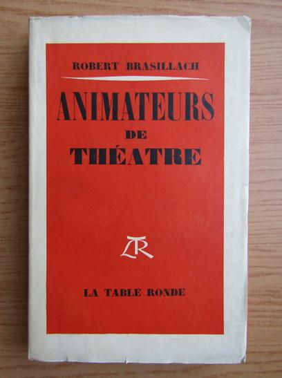 Anticariat: Robert Brasillach - Animateurs de theatre