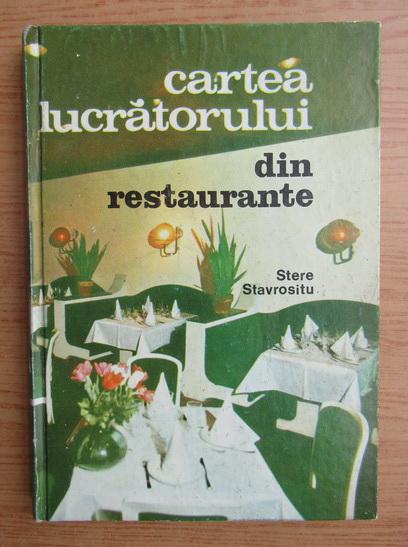 Anticariat: Stere Stavrositu - Cartea lucratorului din restaurante
