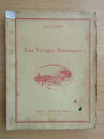 Anticariat: Abbe Jousset - Les voyages artistiques (1933)