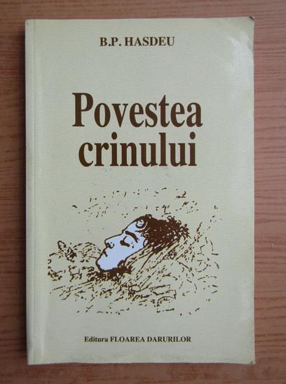Anticariat: Bogdan Petriceicu Hasdeu - Povestea crinului