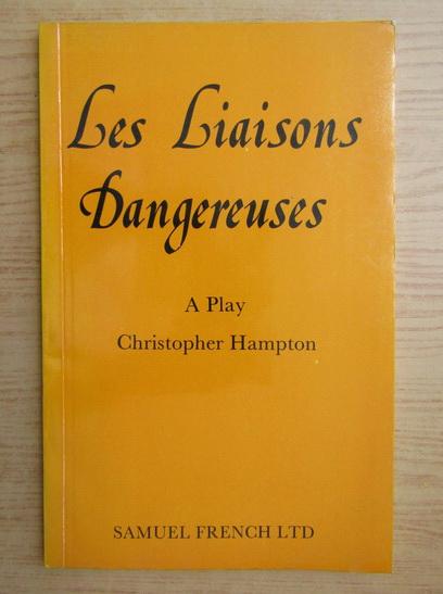 Anticariat: Christopher Hampton - Les liaisons dangereuses