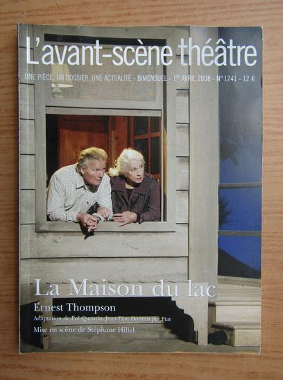 Anticariat: L'avant-scene theatre. La maison du lac