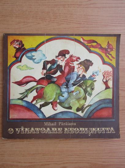Anticariat: Mihail Paraianu - O vanatoare neobisnuita