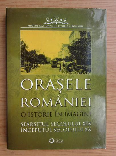 Anticariat: Orasele Romaniei