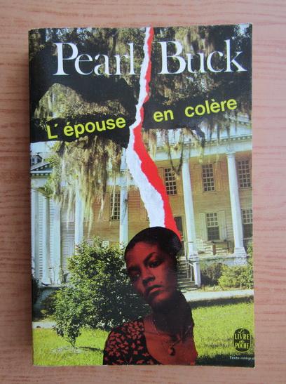 Anticariat: Pearl S. Buck - L'epouse en colere