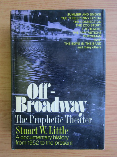 Anticariat: Stuart W. Little - Off-Broadway. The prophetic theater