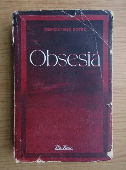 Anticariat: Demostene Botez - Obsesia (1946)