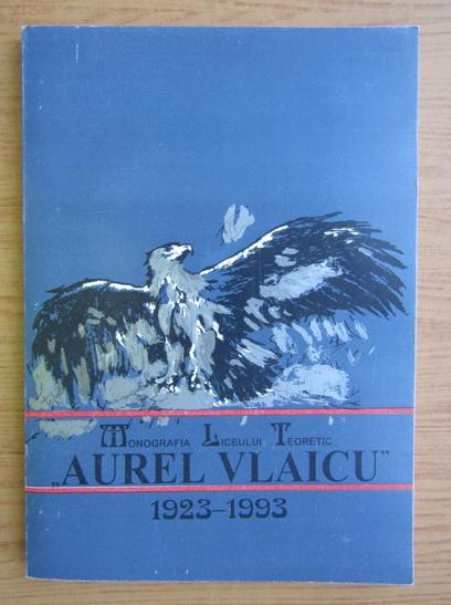 Anticariat: Monografia Liceului Teoretic Aurel Vlaicu, Bucuresti, 1923-1993