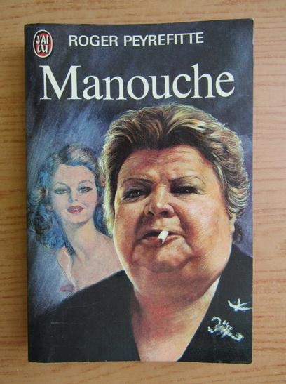 Anticariat: Roger Peyrefitte - Manouche