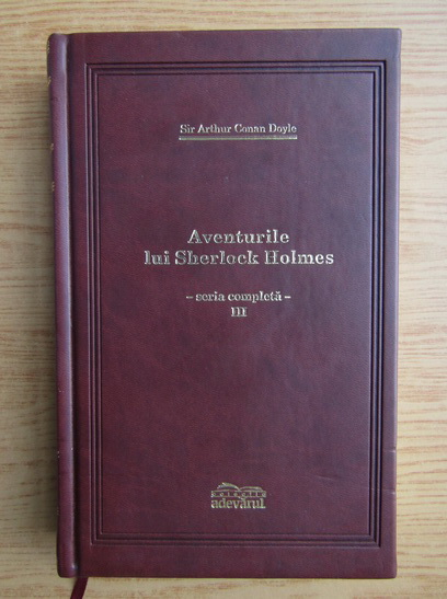 Anticariat: Arthur Conan Doyle - Aventurile lui Sherlock Holmes, volumul 3. Intoarcerea lui Sherlock Holmes. Cainele din Baskerville