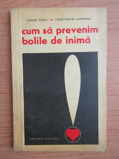 Anticariat: Eugen Turcu - Cum sa prevenim bolile inimii
