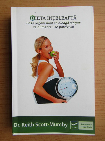 Anticariat: Keith Scott-Mumby - Dieta inteleapta