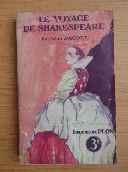 Anticariat: Leon Daudet - Le voyage de Shakespeare (1920)