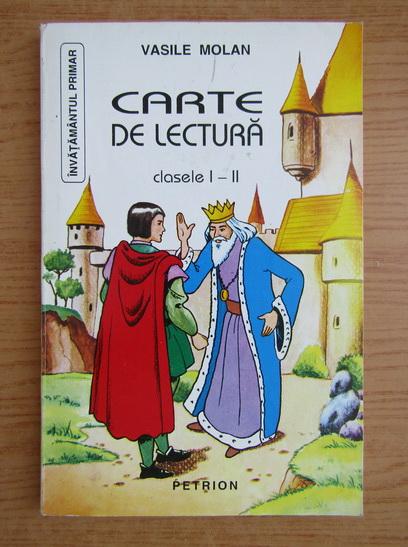 Anticariat: Vasile Molan - Carte de lectura, clasele I-II