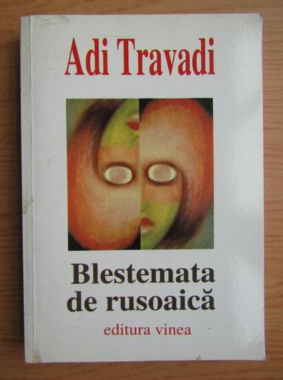Anticariat: Adi Travadi - Blestemata de rusoaica