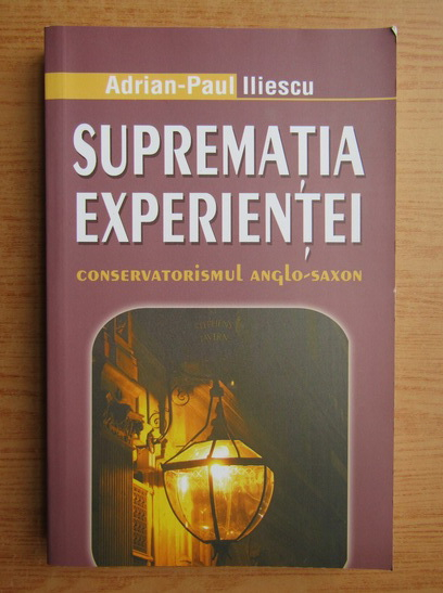 Anticariat: Adrian Paul Iliescu - Suprematia experientei